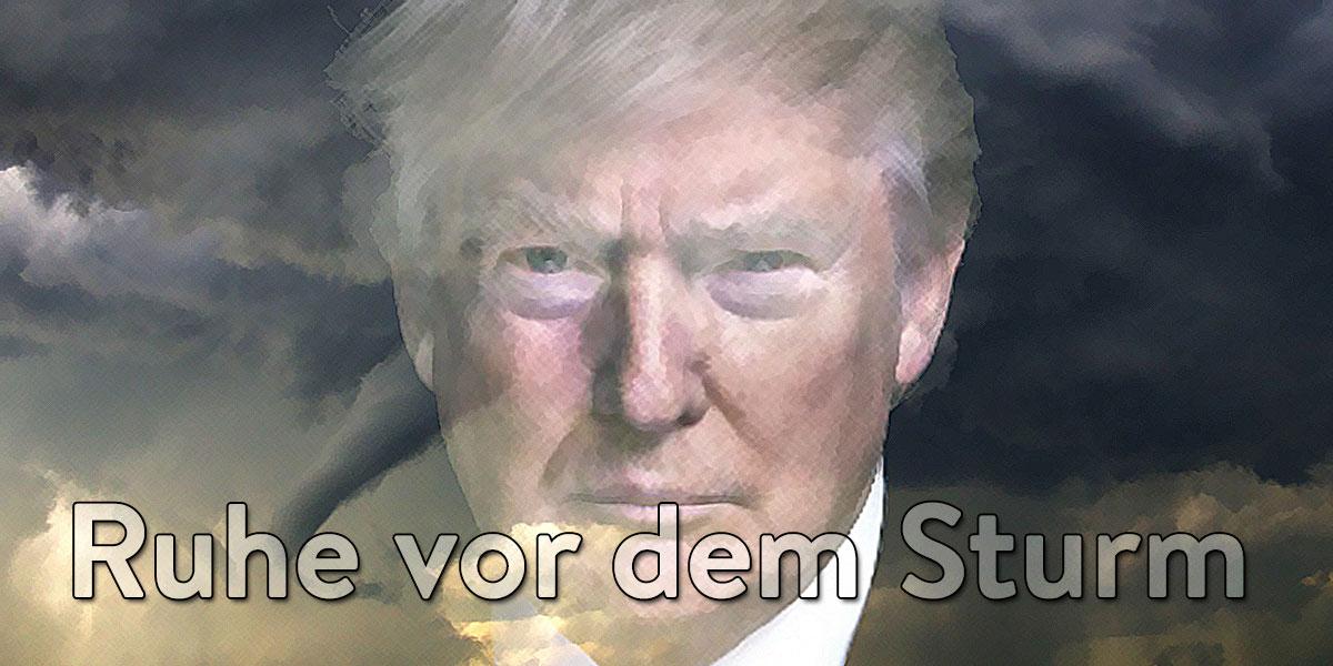 Trump und die Märkte – Die Ruhe vor dem Sturm?