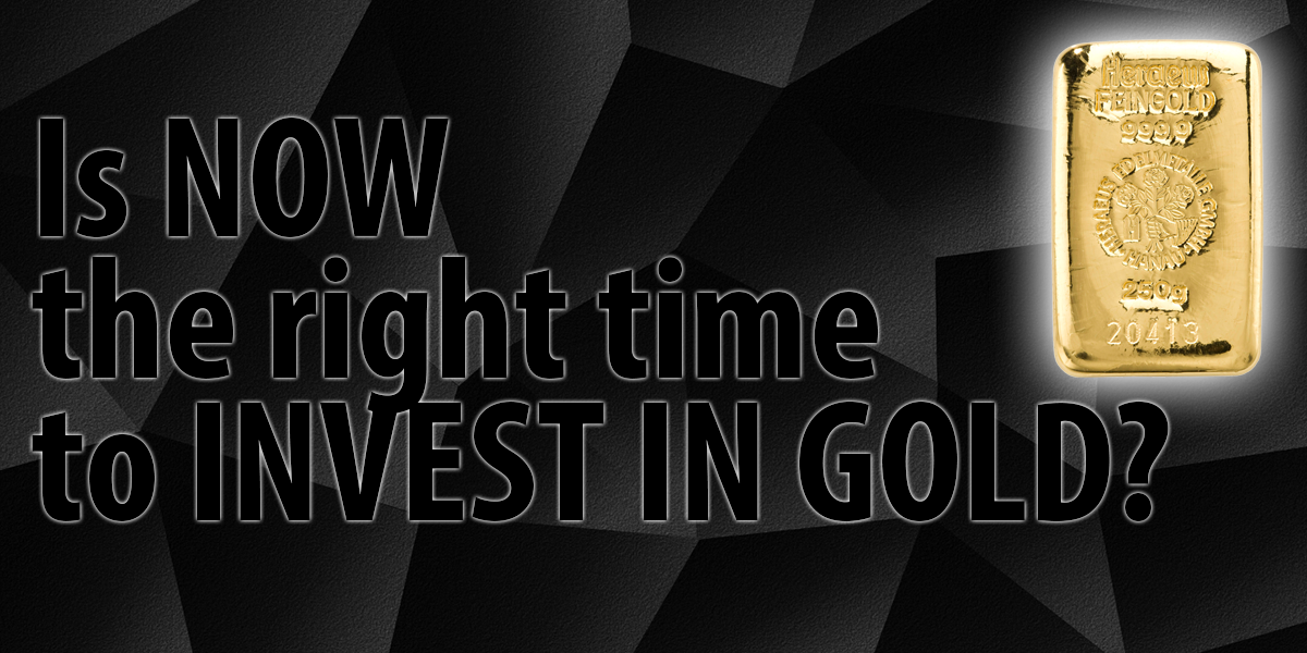 Is Now The Right Time To Invest In Gold