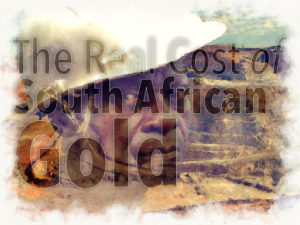 The Real Cost of South African Gold